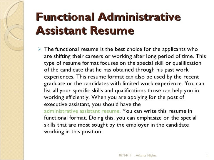 Functional Administrative Assistant Resume <ul><li>The functional resume is  the best ...