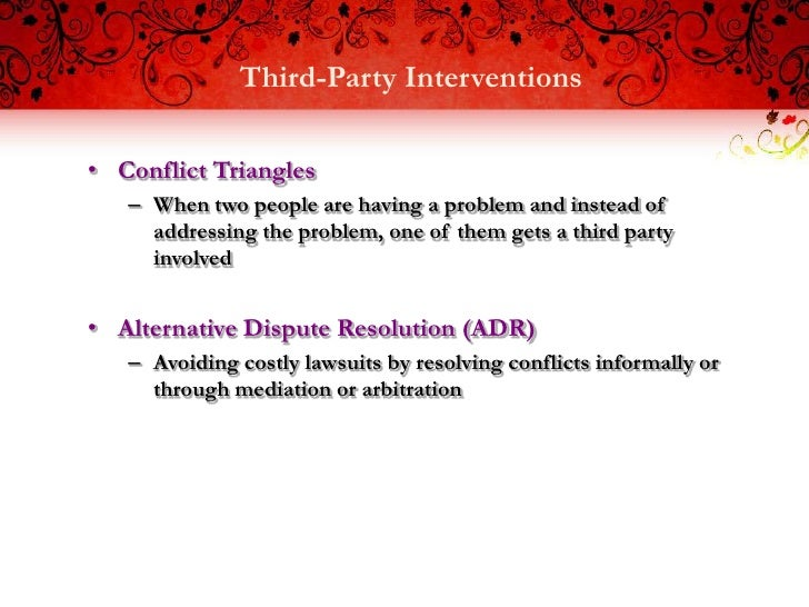 Third-Party Interventions• Conflict Triangles   – When two people are having a problem and instead of     addressing the p...