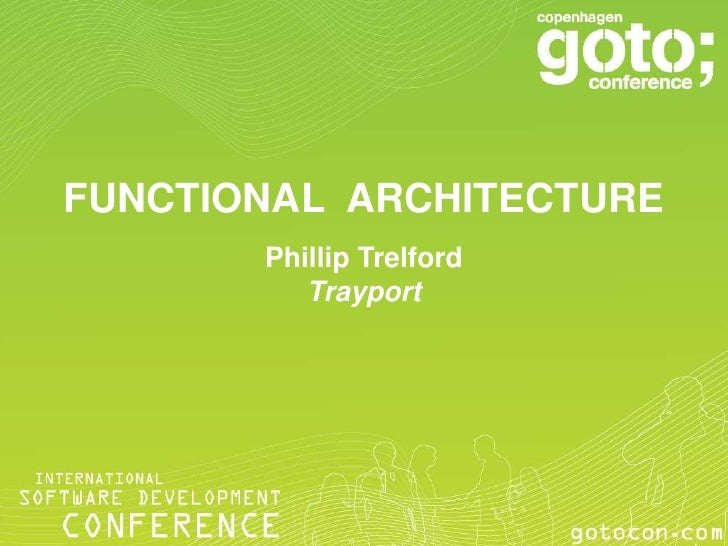 FUNCTIONAL ARCHITECTURE       Phillip Trelford          Trayport