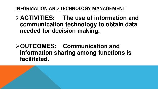 INFORMATION AND TECHNOLOGY MANAGEMENT ACTIVITIES: The use of information and communication technology to obtain data need...
