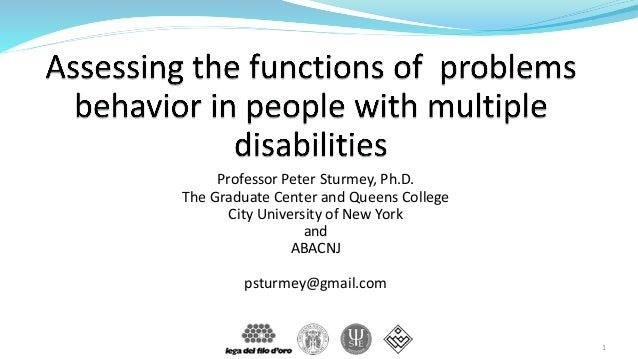 Professor Peter Sturmey, Ph.D. The Graduate Center and Queens College City University of New York and ABACNJ psturmey@gmai...