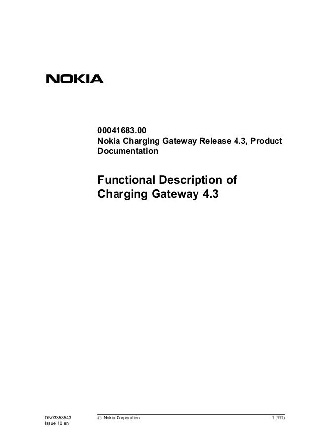 00041683.00  Nokia Charging Gateway Release 4.3, Product  Documentation  Functional Description of  Charging Gateway 4.3  ...