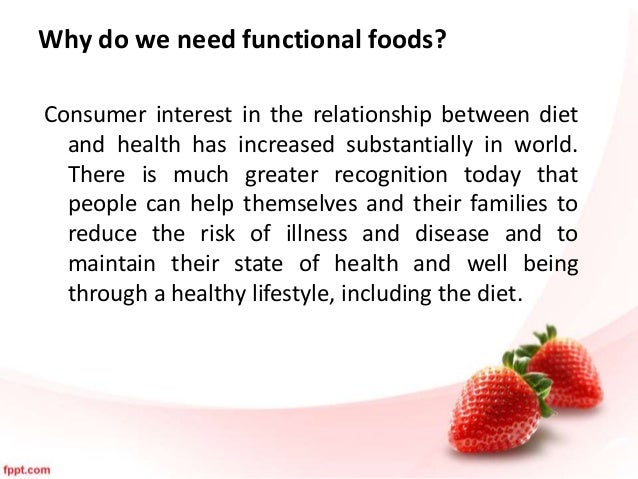 functional food Functional foods are foods that have a potentially positive effect on health  beyond basic nutrition proponents of functional foods say they promote optimal  health.