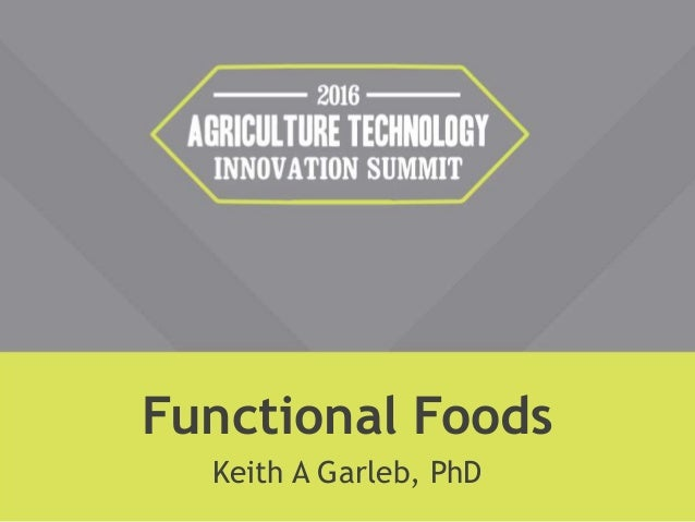 Functional Foods Keith A Garleb, PhD