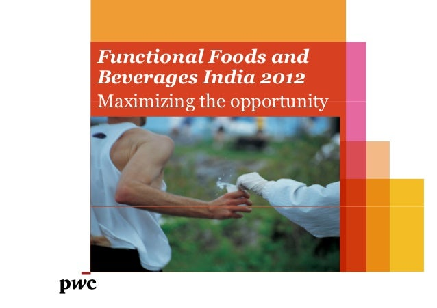 Functional Foods andBeverages India 2012Maximizing the opportunity