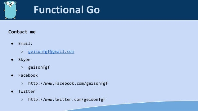 Contact me ● Email: ○ geisonfgf@gmail.com ● Skype ○ geisonfgf ● Facebook ○ http://www.facebook.com/geisonfgf ● Twitter ○ h...
