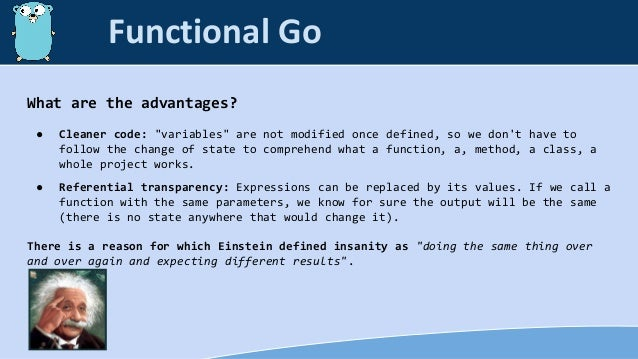 """What are the advantages? ● Cleaner code: """"variables"""" are not modified once defined, so we don't have to follow the change ..."""