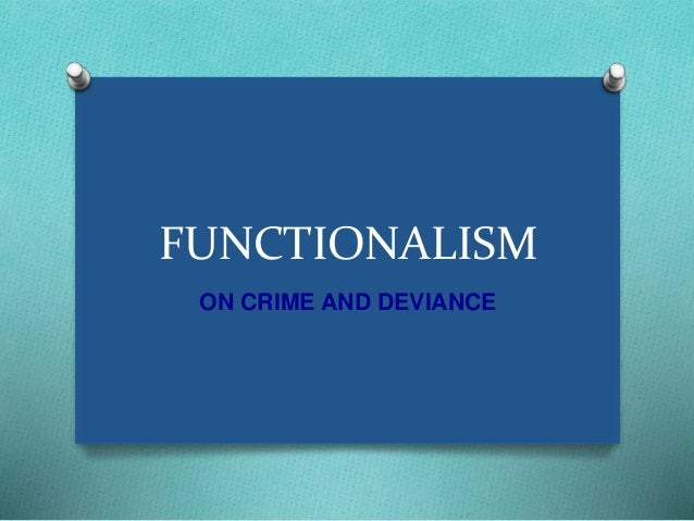 FUNCTIONALISM  ON CRIME AND DEVIANCE