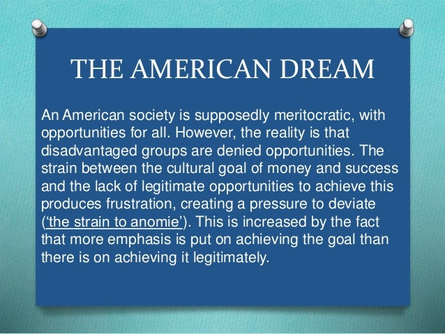 THE AMERICAN DREAM  An American society is supposedly meritocratic, with  opportunities for all. However, the reality is t...