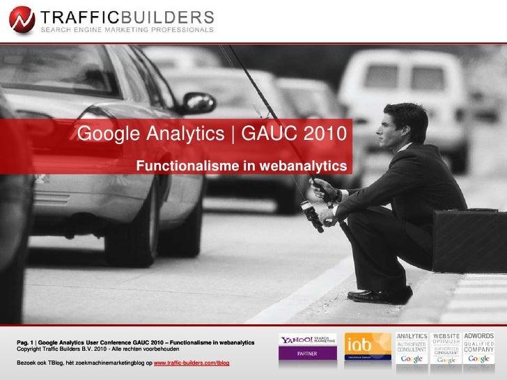 Google Analytics | GAUC 2010<br />Functionalisme in webanalytics<br />