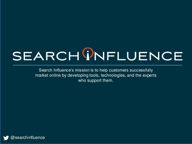 @searchinfluence Search Influence's mission is to help customers successfully market online by developing tools, technolog...