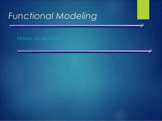 Functional Modeling FATMA AL-SAYEGH