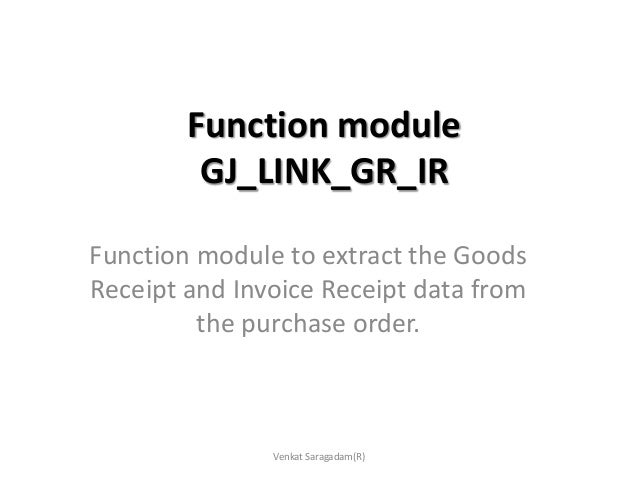 SAP :Extract GR IR data for Purchase orders from funtion module SAP