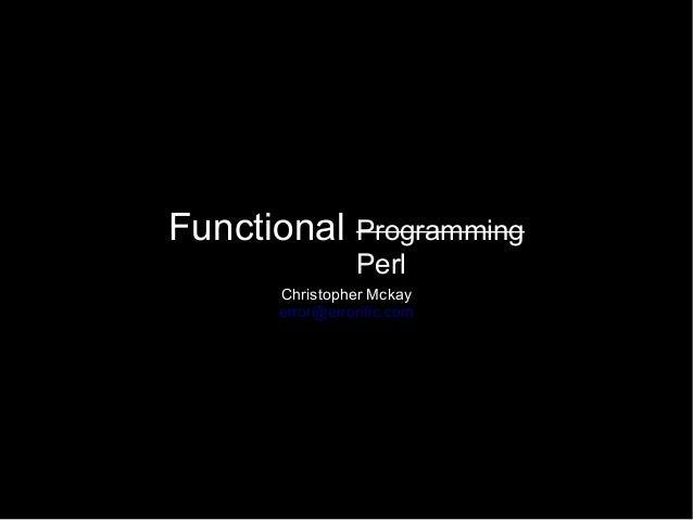 Functional Programming                Perl      Christopher Mckay      error@errorific.com