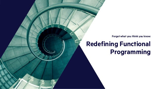 Forget what you think you know: Redefining functional programming for Scala Slide 2