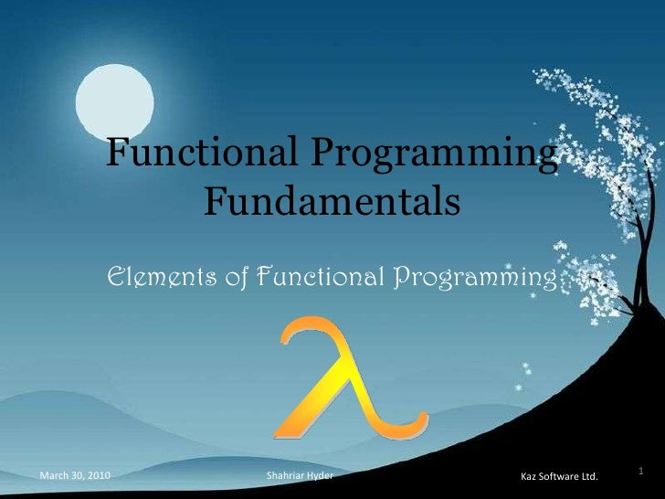 Functional Programming Fundamentals<br />Elements of Functional Programming<br />l<br />1<br />Shahriar Hyder<br />March 3...