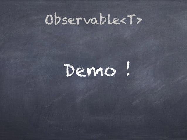 Observable<T> Demo !
