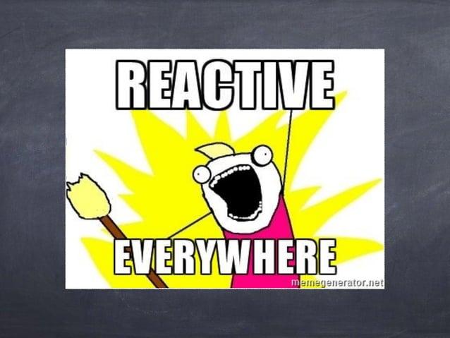"""Reactive is dead, long live tasteful composition of side effects."" –Erik Meijer"