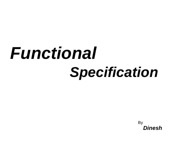 Functional   Specification By Dinesh
