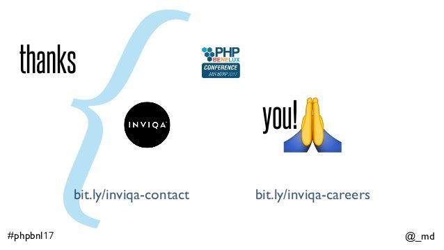 @_md#phpbnl17 thanks {bit.ly/inviqa-contact bit.ly/inviqa-careers you!