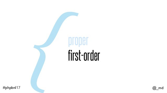 @_md#phpbnl17 proper first-order{