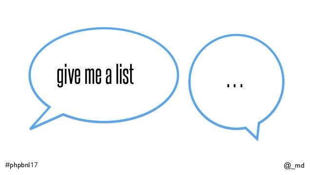 @_md#phpbnl17 givemealist …