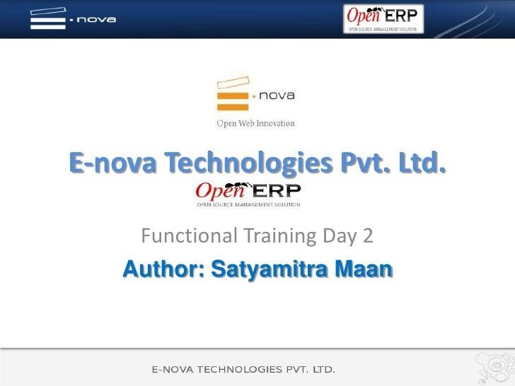 E-nova Technologies Pvt. Ltd.       Functional Training Day 2     Author: Satyamitra Maan
