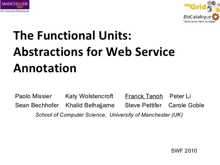 The Functional Units: Abstractions for Web Service  Annotation Paolo Missier  Katy Wolstencroft  Franck Tanoh   Peter Li  ...