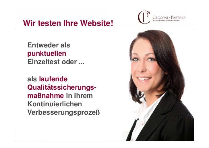 Wir testen Ihre Website! Entweder als punktuellen Einzeltest oder ... als laufende Qualitätssicherungs- maßnahme in Ihrem ...