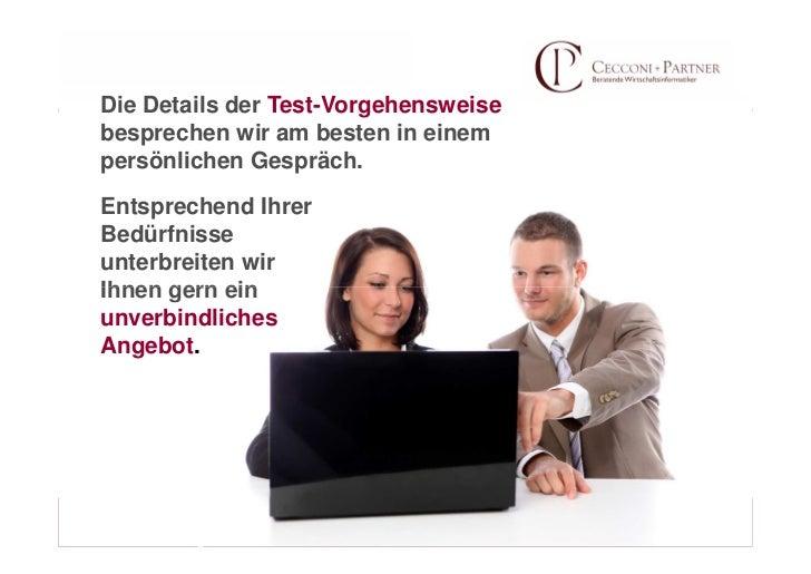 Die Details der Test-Vorgehensweisebesprechen wir am besten in einempersönlichen Gespräch.Entsprechend IhrerBedürfnisseunt...