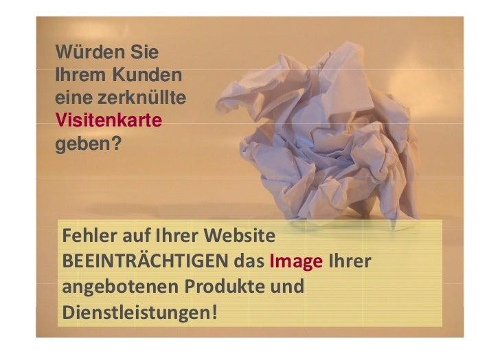 Würden SieIhrem Kundeneine zerknüllteVisitenkartegeben?Fehler auf Ihrer WebsiteBEEINTRÄCHTIGEN das Image Ihrerangebotenen ...