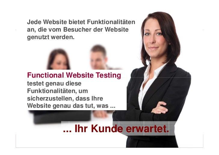 Jede Website bietet Funktionalitätenan, die vom Besucher der Websitegenutzt werden.Functional Website Testingtestet genau ...