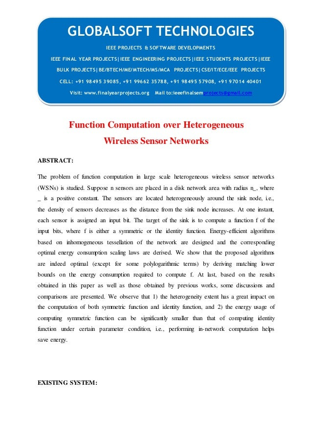 GLOBALSOFT TECHNOLOGIES  Function Computation over Heterogeneous  Wireless Sensor Networks  ABSTRACT:  The problem of func...