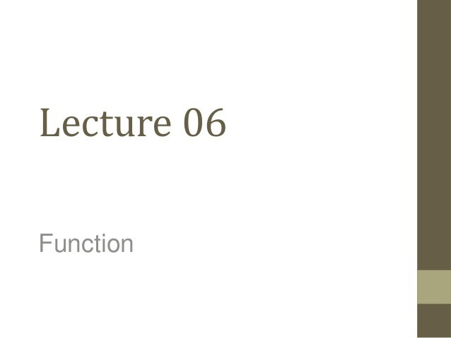 Lecture 06 Function