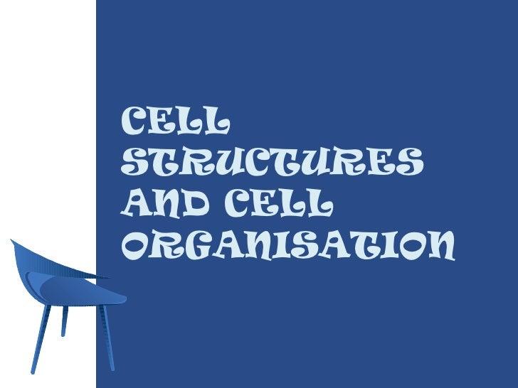 CELLSTRUCTURESAND CELLORGANISATION