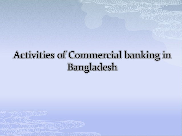 genera banking of ucbl General banking department is considered as the direct customer service-centre   there is one officer in ucbl-narayanganj branch performing various.