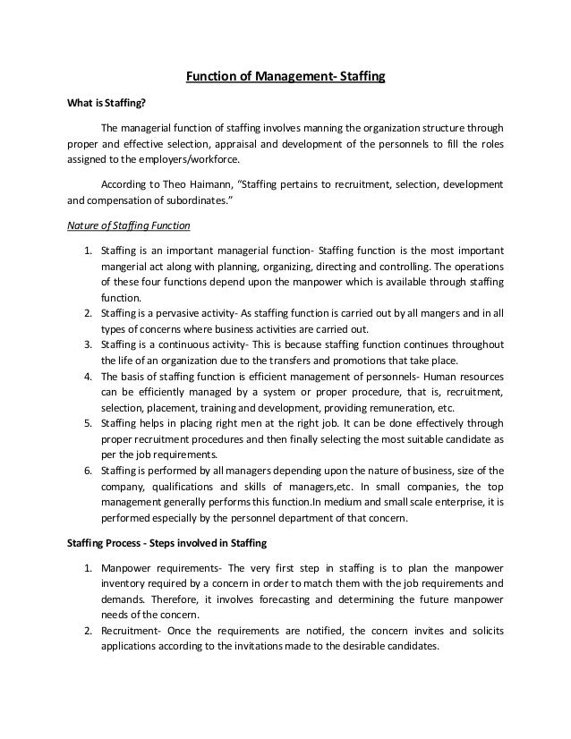 Function of Management- StaffingWhat is Staffing?       The managerial function of staffing involves manning the organizat...
