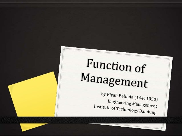 Function of management Organizing – to create structure Controlling – to ensure results Leading – to inspire effort Planni...