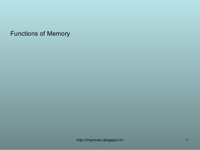 Functions of Memory                      http://improvec.blogspot.in/   1