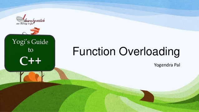 Function Overloading Yogendra Pal