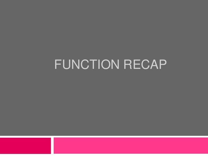 Function Recap<br />