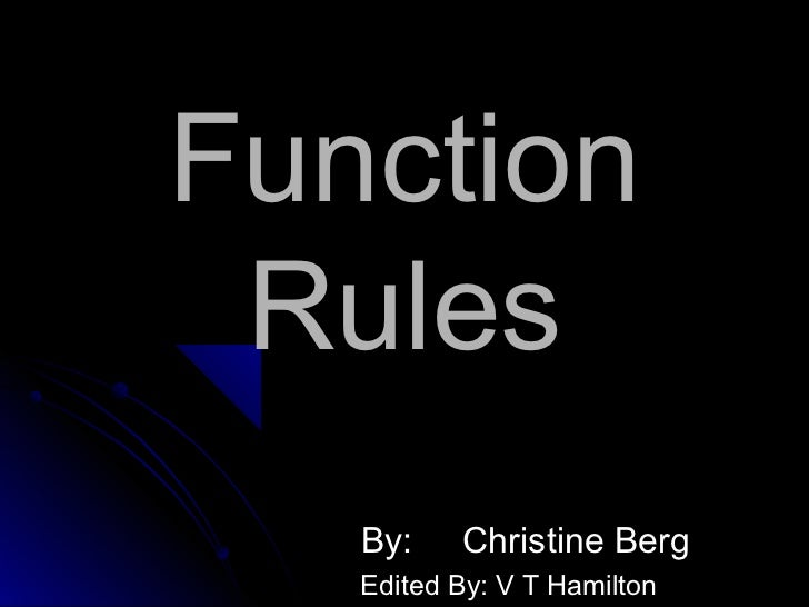 Function Rules   By:    Christine Berg   Edited By: V T Hamilton