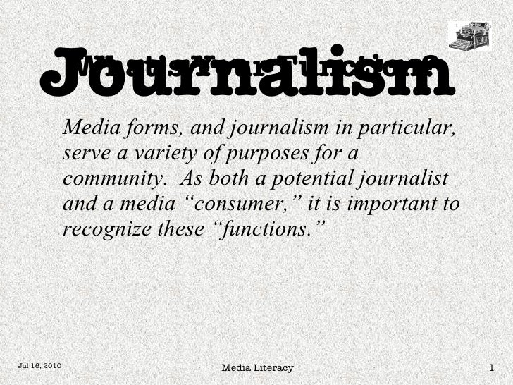 Journalism             What's Your Function?           Media forms, and journalism in           particular, serve a variet...
