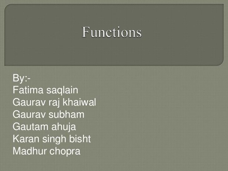 By:-Fatima saqlainGaurav raj khaiwalGaurav subhamGautam ahujaKaran singh bishtMadhur chopra