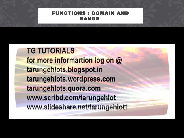 FUNCTIONS : DOMAIN AND RANGE
