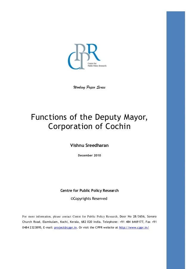 Working Paper Series Functions of the Deputy Mayor, Corporation of Cochin Vishnu Sreedharan December 2010 Centre for Publi...