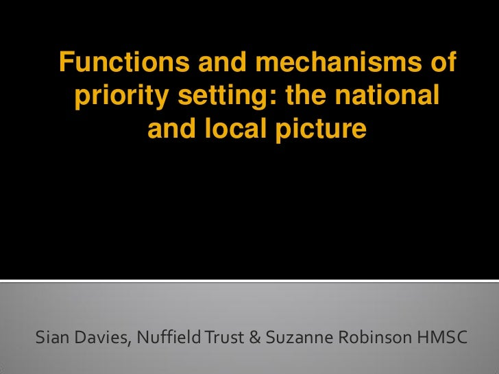 Functions and mechanisms of  Functions and mechanisms of priority setting: the national and  local picture    priority set...