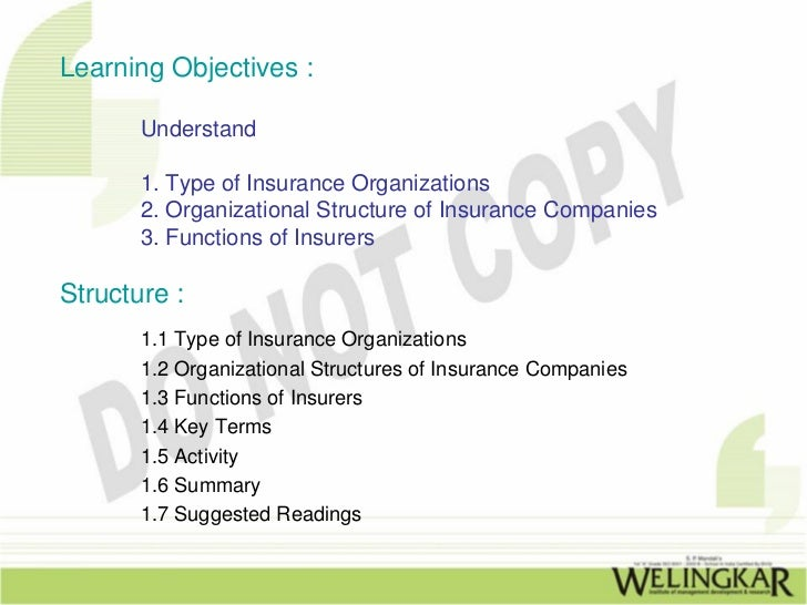Learning Objectives :       Understand       1. Type of Insurance Organizations       2. Organizational Structure of Insur...