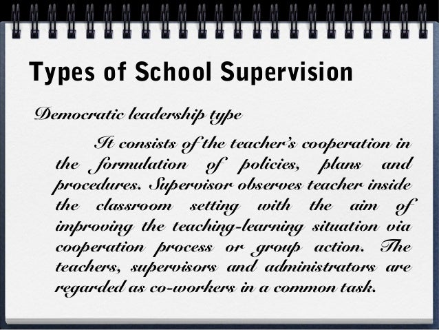 types of supervision in school Best practices in supervision of school psychologists:perspectives from the field and the university setting ashley arnold, ma, lssp, ncsp jennifer l schroeder, phd, lp, lssp, ncsp.