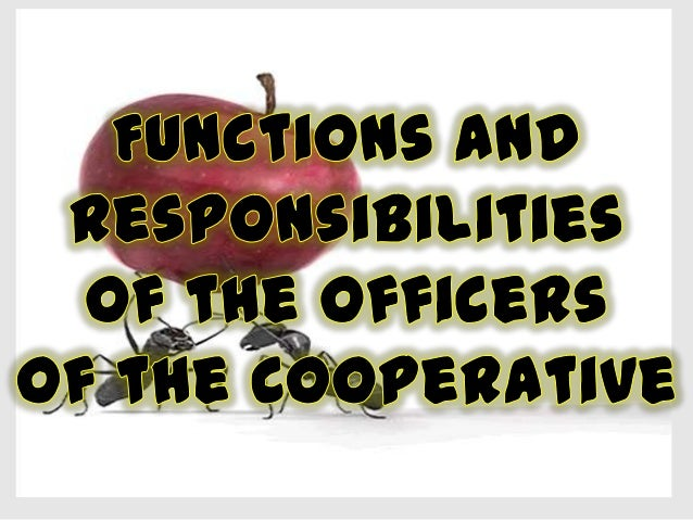 Functions and Responsibilities of the Officers of the Cooperative